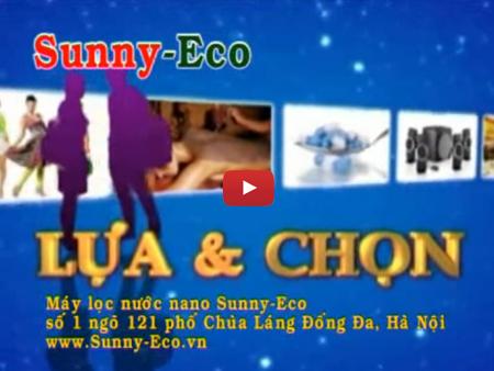 Lựa và chọn: Tôi chọn máy lọc nước nano Sunny-Eco