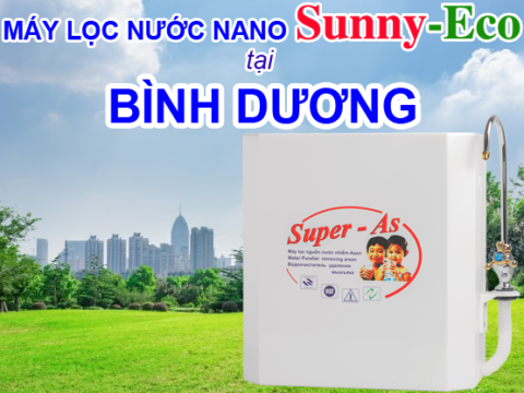 Địa chỉ mua máy lọc nước nano Sunny-Eco chính hãng tại Bình Dương