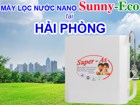 Địa chỉ mua máy lọc nước nano Sunny-Eco chính hãng tại Hải Phòng
