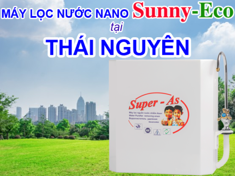 Địa chỉ mua máy lọc nước nano Sunny-Eco chính hãng tại Thái Nguyên