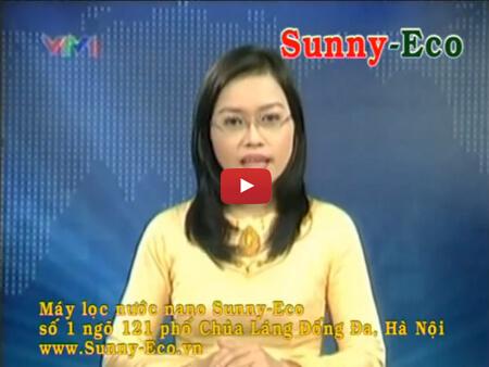 Những ưu việt của máy lọc nước nano Sunny-Eco [VTV1]