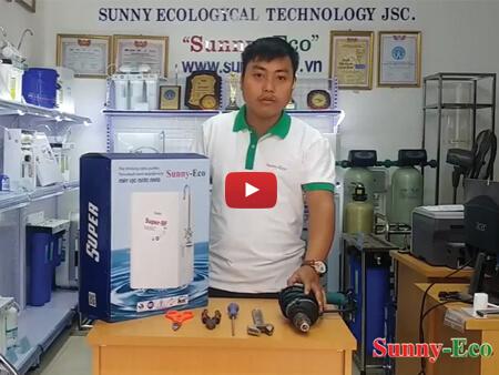 Hướng dẫn lắp đặt máy lọc nước nano Sunny-Eco Super-9F từ A-Z